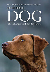 Dog: For the Complete Care and Understanding of Your Best Friend-ExLibrary