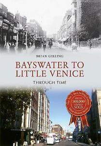 Girling-Bayswater To Little Venice Through  BOOK NEW