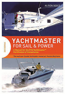 Yachtmaster for Sail Power Manual for RYA Yachtmaster  by Noice Alison -Hcover