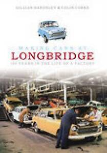 Making Cars at Longbridge, Good Condition Book, Gillian Bardsley, Colin Corke, I