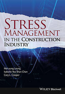Stress Management in the Construction Industry, Mei–yung Leung
