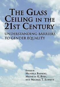 The Glass Ceiling in the 21st Century: Understand Barriers to Gender Equality (P