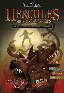 Hercules and His 12 Labours: An Interactive Mythological Adventure by Anika...