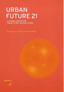 Urban Future 21 : A Global Agenda for 21st Century Cities
