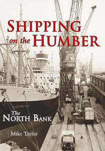 Shipping on the Humber - the North Bank by Mike Taylor (Paperback, 2003)