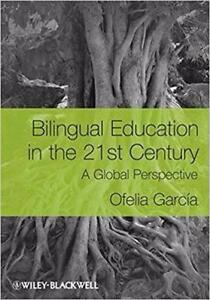 Bilingual Education in the 21st Century A Global Perspective 1st edition