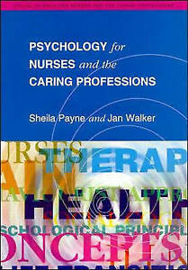 Walker, Jan, Payne, Sheila, Psychology for Nurses and the Caring Professions (So