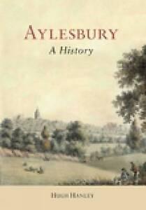 Aylesbury: A History,Hanley, Hugh,New Book mon0000020405