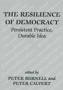 The Resilience of Democracy: Persistent Practice, Durable Idea (Democratization