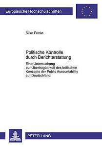 Politische Kontrolle Durch Berichterstattung: Eine Untersuchung Zur...