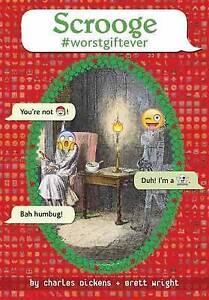 Scrooge #Worstgiftever by Brett Wright, Charles Dickens (Hardback, 2016)