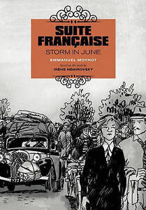Suite Francaise: Storm in June: A Graphic Novel by Moynot, Emmanuel -Paperback