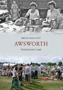 Awsworth Through Time,Bryan Maloney,New Book mon0000028138