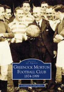 Jeffrey-Greenock Morton Fc 1874-1999  BOOK NEW