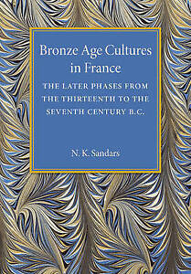 Bronze Age Cultures in France, Sandars, N. K., Very Good condition, Book