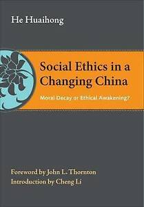 Social Ethics In A Changing China Huaihong  He 9780815725732