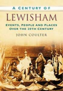 A Century of Lewisham by John Coulter (Paperback, 2007)