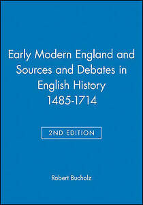 Early Modern England and Sources and Debates in English History 1485–1714,
