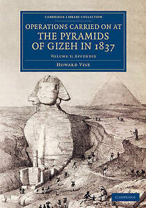 Operations Carried On at the Pyramids of Gizeh in 1837: Volume 3, Appendix: With