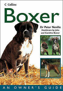 Neville, Dr. Peter, Collins Dog Owner's Guide – Boxer (Collins Dog Owner's Guide