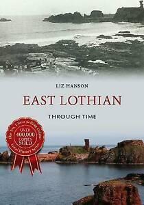 Hanson-East Lothian Through Time  BOOK NEW