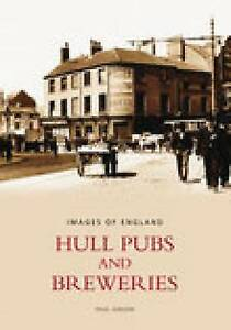 Hull Pubs and Breweries by Paul Gibson (Paperback, 2004)
