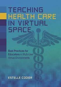 Teaching Health Care in Virtual Space: Best Practices for Educators in...