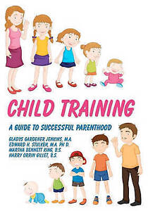 Child-Training-A-Guide-To-Successful-Parenthood-by-Gladys-Gardener-Jenkins-M-A