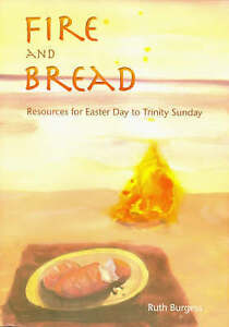 """""""Fire and Bread: Resources for Eastertide"""" by Ruth Burgess (Large PB, 2007)"""