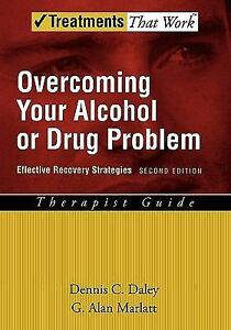 Treatments-That-Work-Overcoming-Your-Alcohol-or-Drug-Problem-Effective