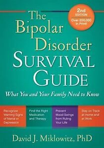 The-Bipolar-Disorder-Survival-Guide-What-You-and-Your-Family-Need-to-Know