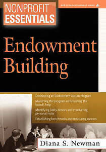 NEW Nonprofit Essentials: Endowment Building by Diana S. Newman