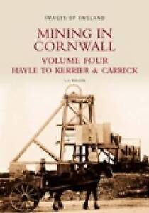 Mining in Cornwall: Hayle to Kerrier and Carrick: Volume 4 by L. J. Bullen...