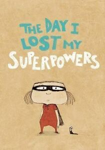NEW The Day I Lost My Superpowers by Michaël Escoffier
