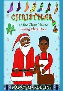 Christmas at the Claus House: Saving Clara Deer by Rollins, Nancy M. -Paperback