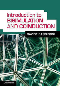 Introduction to Bisimulation and Coinduction, Sangiorgi, Davide, Very Good condi