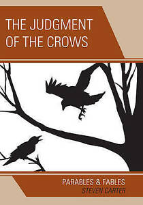 The Judgment of the Crows: Parables & Fables by
