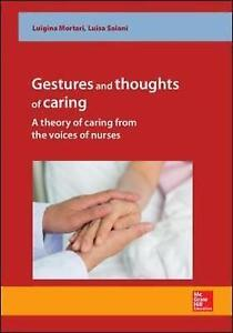 Gestures and Thoughts of Caring by Luigina Mortari, Luisa Saiani (Paperback,...