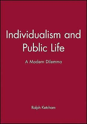 Individualism and Public Life : A Modern Dilemma Hardcover
