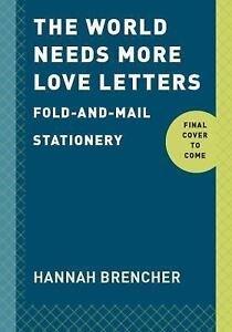 The World Needs More Love Letters Fold And Mail Stationery by