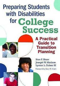 Preparing Students with Disabilities for College: A Practical Guide for Transiti