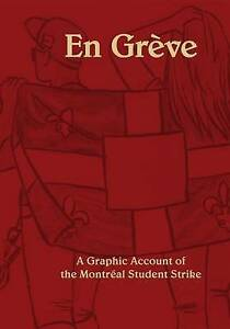 En Greve: A Graphic Account of the Montreal Student Strike by Ellyn, Laura