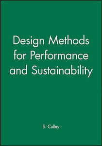 Design Methods for Performance and Sustainability (Iced) (v. 3) by S. Culley