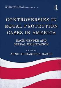 Controversies In Equal Protection Cases In America  9781409454274