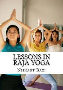 Lessons in Raja Yoga by Baxi, MR Nishant K. -Paperback