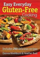 Easy Everyday Gluten-Free Cooking : Includes 250 Delicious Recip
