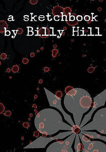 NEW Billyhill's Sketchbook by Billy Hill