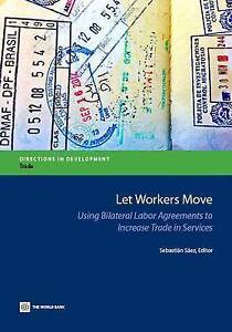 Let Workers Move: Using Bilateral Labor Agreements to Increase Trade in Services