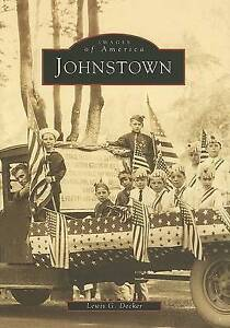 NEW Johnstown (Images of America: New York) by Lewis G.  Decker