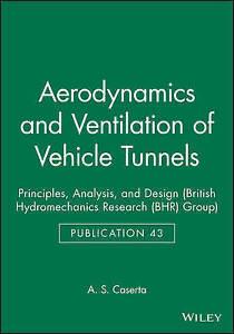 Aerodynamics and Ventilation of Vehicle Tunnels: Principles, Analysis, and Desig